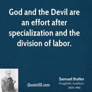 God and the Devil are an effort after specialization and the division ...