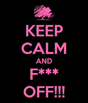 keep-calm-and-f-off-12.png#F%20off%20600x700