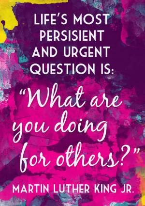 martin luther king jr quotes what are you doing for others