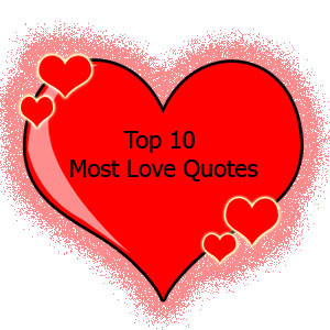 Top 10 Most Love Quotes