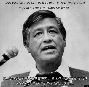 cesar chavez- Nonviolence is hard work quote