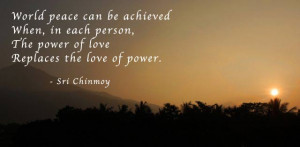 Quotes on the subject of peace by Sri Chinmoy: