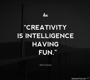 "Albert Einstein Funny Quotes – ""Creativity is intelligence having ..."