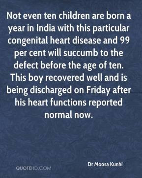 are born a year in India with this particular congenital heart disease ...