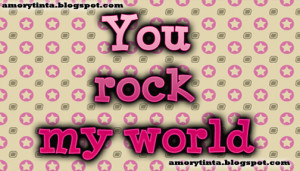 you rock my world image