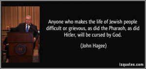 Anyone who makes the life of Jewish people difficult or grievous, as ...