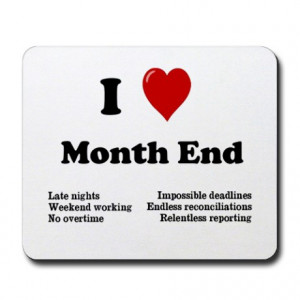... Gifts > Accountant Office > I Love Month End - Reasons Why! Mousepad