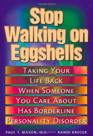 Stop walking on eggshells : coping when someone you care about has ...
