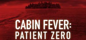 CABIN FEVER: PATIENT ZERO CASTING NEWS