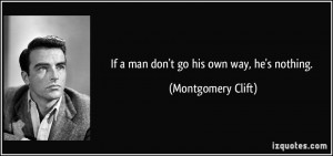 More Montgomery Clift Quotes
