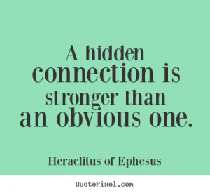 Quotes About Life By Heraclitus Of Ephesus