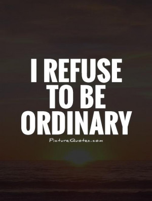 ... Quotes Originality Quotes Be Different Quotes Extraordinary Quotes