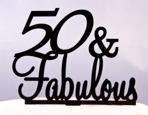 50th Birthday Cake Topper 50 and Fabulous!: Birthday Parties, Mom 50Th ...
