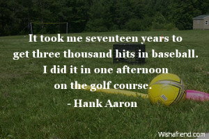 baseball-It took me seventeen years to get three thousand hits in ...