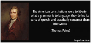 ... of speech, and practically construct them into syntax. - Thomas Paine