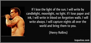 ... nights all over the world and bring them to you. - Henry Rollins