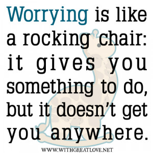 worrying quotes, Worrying is like a rocking chair