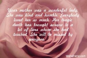 Your mother was a wonderful lady. She was kind and humble. Everybody ...