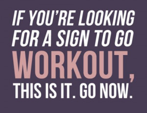 If you're looking for a sign to go workout, this is it. Go now.