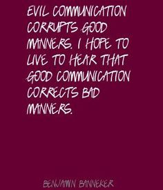 Manners quotes and pictures   Benjamin Banneker Evil communication ...