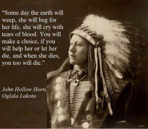 Native American quote - Oh wow, this is powerful. I'm in love!