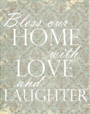 My favorite home quote is one I have posted before