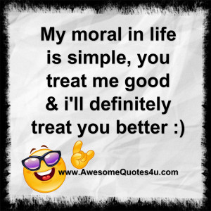 my moral in life ...