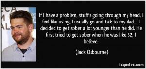 , stuff's going through my head, I feel like using, I usually go ...