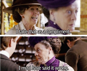 dowager countess of grantham Laugh, Downtonabbey, Maggie Smith, Quote ...