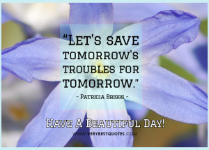 Have A Beautiful day quotes, Encouraging good morning quotes, save ...