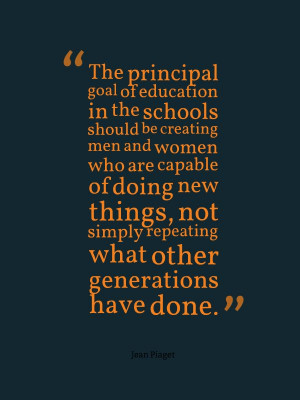 The principal goal of education