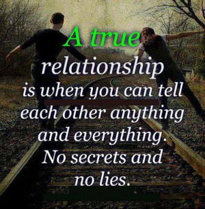 QUOTES BOUQUET: A True Relationship Is When You Have No Secrets And ...