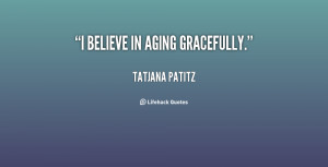 Quotes About Aging And Gracefully