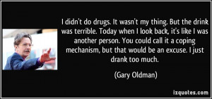 quote-i-didn-t-do-drugs-it-wasn-t-my-thing-but-the-drink-was-terrible ...