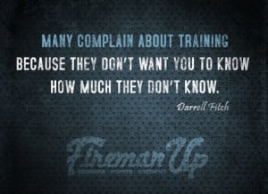 Many complain about training because they don't want you to know how ...