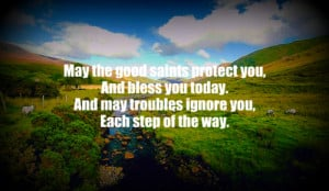 May the Good Saints Protect You and Bless You Today ~ Blessing Quote