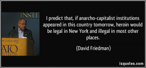 predict that, if anarcho-capitalist institutions appeared in this ...