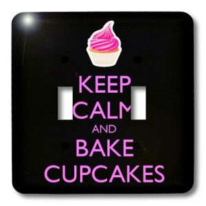 Quotes Keep calm and bake cupcakes Baking Baker Dessert Pastry