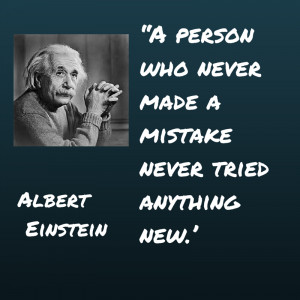 Einstein quote about mistakes and trying new things