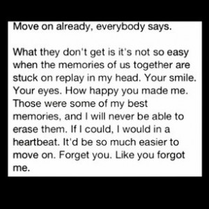 Move On Already Everybody Says - Break Up Quote
