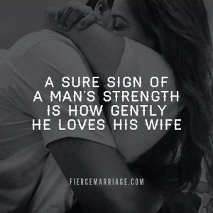 man's strength ... how gently he loves
