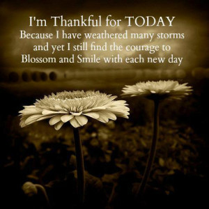 THANKFUL FOR TODAY .....