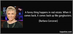 Barbara Corcoran Quotes A funny thing