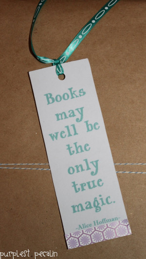 Allison made cute bookmarks for everyone with a quote I just love. On ...