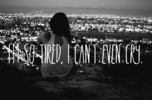 tired quotes tumblr
