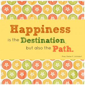 Lds Quotes On Happiness A sunday moment: happiness