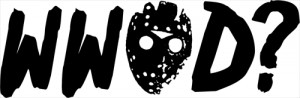 ... Quote T-Shirts > Friday the 13th Shirts > What Would Jason Voorhees Do