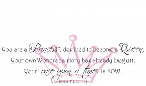 You are a Princess Your My Princess Quotes