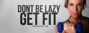 Dont Be Lazy Get Fit Picture
