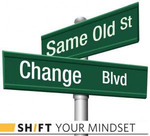 Change is Hard. It's Time to SH/FT Your Mindset Toward New ...